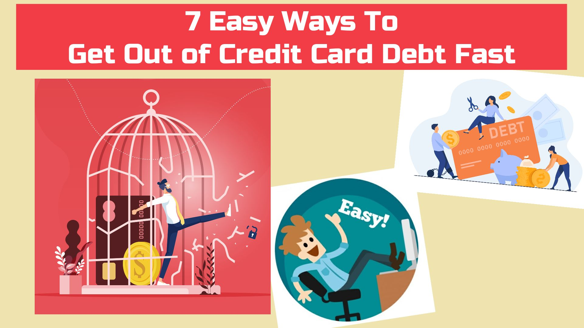 7 Easy Ways To Get Out of Credit Card Debt Fast