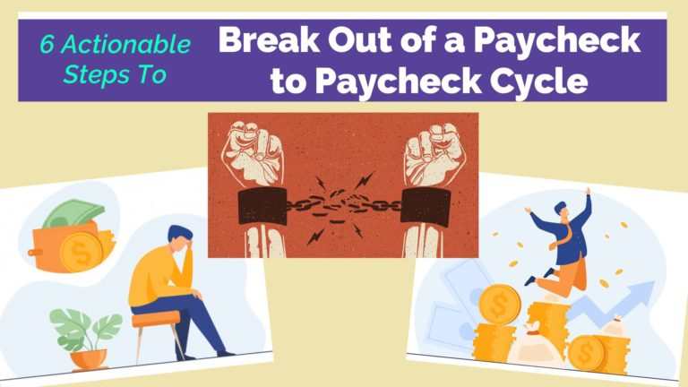 6 Actionable Steps to Break Out of A Paycheck to Paycheck Cycle